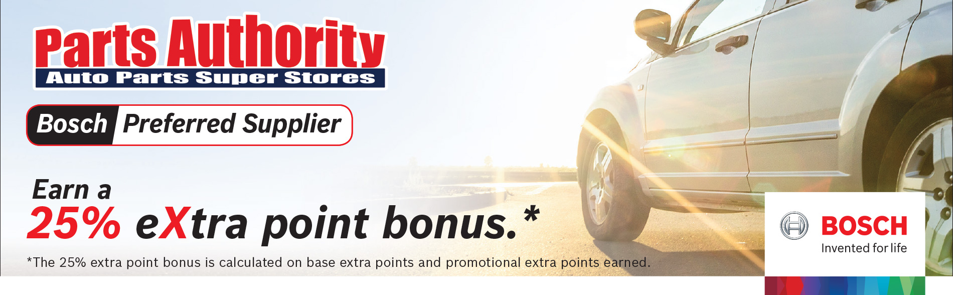 25% extra point bonus on Eligible Bosch-branded Automotive Parts purchased through Parts Authority.