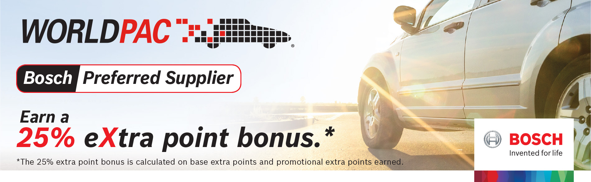 25% extra point bonus on Eligible Bosch-branded Automotive Parts purchased through WorldPac.